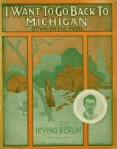 1914-I Want To Go Back To Michigan-Irving Berlin