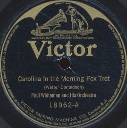 1922 Carolina in the Morning (Donaldson), Paul Whiteman, Victor 18962-A (1)-f8-hx37