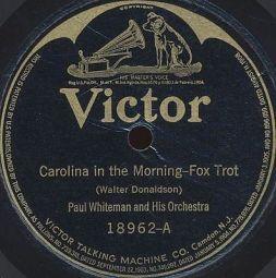 1922 Carolina in the Morning (Donaldson), Paul Whiteman, Victor 18962-A (1)-f8-hx37