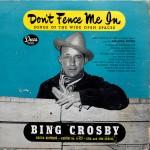 Bing Crosby-Don't Fence MeIn-d32