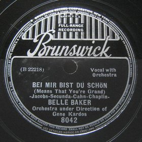 1937 Bei Mir Bist De Schön, Belle Baker with Gene Kardos, Brunswick 8042