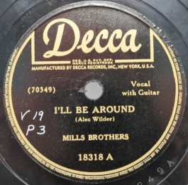 1942 I'll Be Around (Alec Wilder) Mills Brothers, Decca 18318 A