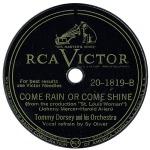 1946 Come Rain or Come Shine-Tommy Dorsey-RCA Victor 20-1819(B-side)