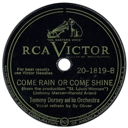 1946 Come Rain or Come Shine-Tommy Dorsey-RCA Victor 20-1819 (B-side)