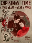 1909-Christmas Time Seems Years and Years Away-m. Ted Snyder, w. Irving Berlin