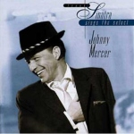 Frank Sinatra Sings the Select Johnny Mercer, 1995 compilation