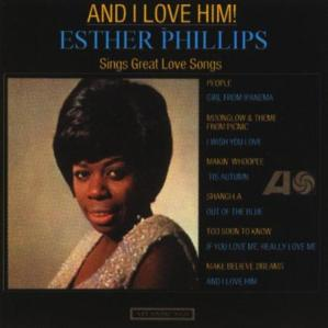 1965 And I Love Him-Esther Phillips-Atlantic 8102 (75p)