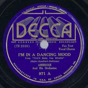 1936 I'm In A Dancing Mood-Ambrose, Decca 971