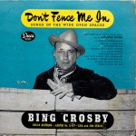 Bing Crosby-Don't Fence Me In-d32