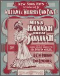 Miss Hannah from Savannah (m. Thomas Lemonier, w. R. C. McPherson) sung by Ada Overton Walker, published in 1901