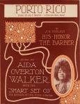 1910 Porto Rico (Jas. T. Brymm, C. Mack) Aida Overton Walker, His Honor the Barber(1)