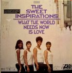 What the World Needs Now Is Love -- The Sweet Inspirations, 1968, Atlantic SD 8201