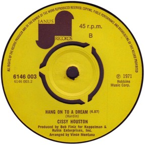 1971 Hang On To a Dream (Tim Hardin) Cissy Houston, B-side of Janus (UK) 6146 003