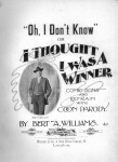 1896 Oh, I don't know, or I Thought I Was a Winner-BertWilliams