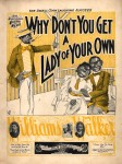 1898 Why Don't You Get a Lady of Your Own, Williams &Walker-1