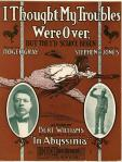 1906 I Thought My Troubles Were Over, Williams & Walker, Abyssinia