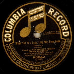 1915 When You're a Long, Long Way From Home-Joan Sawyer's Persian Garden Orchestra-Columbia A5642 (1a)