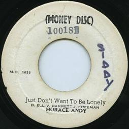 Just Don't Want to Be Lonely, Horace Andy, Money Disc 100181, c. 1973