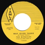 1960 Way Over There, The Miracles, Tamla T-54025, issued in February 1960