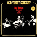 Old Timey Concert (LP)-Doc Watson, Clint Howard, and Fred Price, Vanguard VSD 107/108, released in 1977