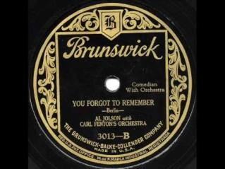 1925 You Forgot to Remember-Al Jolson, Brunswick 3013-B