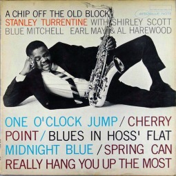 1964 A Chip Off the Old Block, Stanley Turrentine, Blue Note 4150 (Mono)