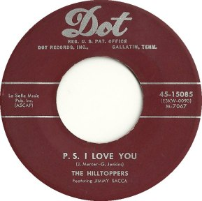 1953 P.S. I Love You-Hilltoppers, feat. Jimmy Sacca-Dot 45-15085 (B-side)