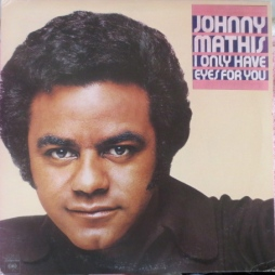 1976 I Only Have Eyes For You (LP)-Johnny Mathis-Columbia PC 34117 (front)