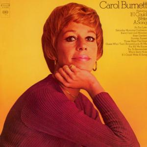 1972 Carol Burnet-featuring If I Could Write a Song, Columbia C 31048 (Mono), CS 31048 (Stereo)