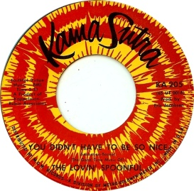 1965 You Didn't Have to Be So Nice-Lovin' Spoonful-Kama Sutra KA 205 (1a)