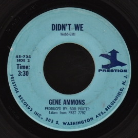 1970 Didn't We-Gene Ammons- (B-side) Prestige 45-734