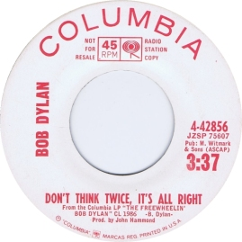 1963 Don't Think Twice, It's All Right-Bob Dylan-Columbia 4-42856 (B-side) radio station copy