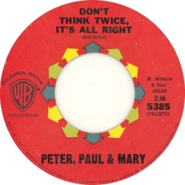 1963 Don't Think Twice, It's All Right-Peter, Paul and Mary-Warner Bros. 5385