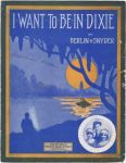 1912 I Want to Be in Dixie (Berlin & Snyder) McMahon, Diamond & Clemence inset(1)