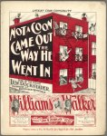 1898 Not a Coon Came Out the Way He Went In, Williams & Walker (cpy 1)