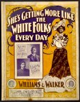 1901 She's Getting More Like the White Folks Every Day, Williams & Walker (cpy 1a)