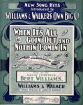 1902 When It´s All Going Out And Nothing Coming In, Williams & Walker (cpy 1-sm)
