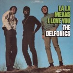 1968 La La Means I Love You-Delfonics, Philly Groove Records LP 1150 (cpy1a)